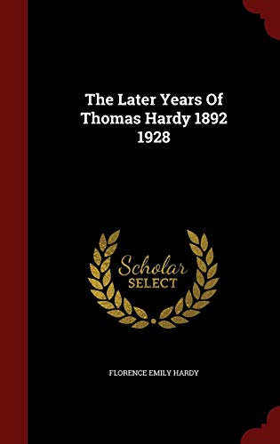 The Later Years of Thomas Hardy 1892: Florence Emily Hardy