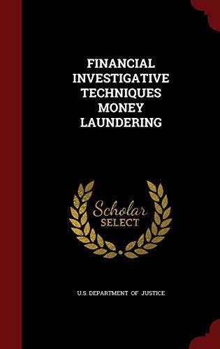 9781297614774: FINANCIAL INVESTIGATIVE TECHNIQUES MONEY LAUNDERING