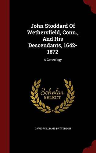9781297617157: John Stoddard Of Wethersfield, Conn., And His Descendants, 1642-1872: A Genealogy