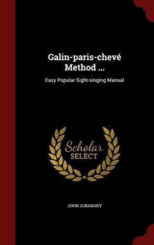 9781297617256: Galin-paris-chevé Method ...: Easy Popular Sight-singing Manual