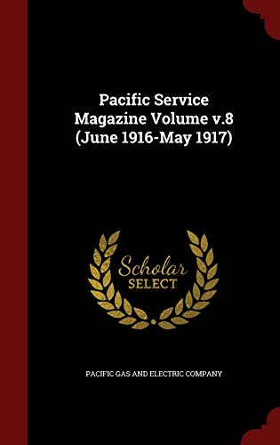 9781297618697: Pacific Service Magazine Volume v.8 (June 1916-May 1917)
