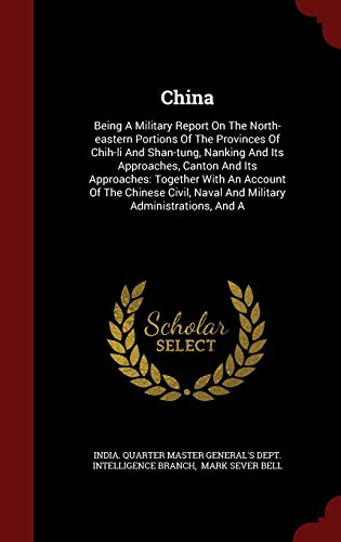 China: Being a Military Report on the