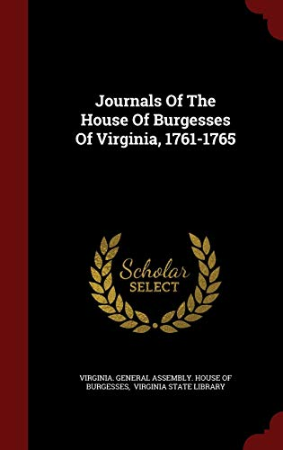 9781297622298: Journals Of The House Of Burgesses Of Virginia, 1761-1765