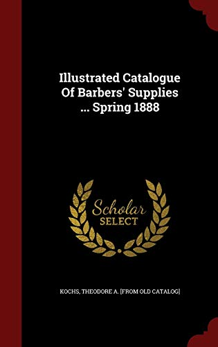 9781297623523: Illustrated Catalogue Of Barbers' Supplies ... Spring 1888