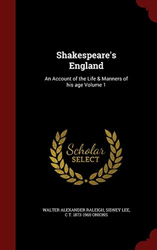 9781297624933: Shakespeare's England: An Account of the Life & Manners of his age Volume 1