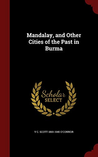 9781297626876: Mandalay, and Other Cities of the Past in Burma