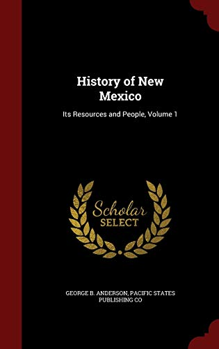 9781297630989: History of New Mexico: Its Resources and People, Volume 1