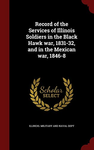Record of the Services of Illinois Soldiers: Illinois Military and