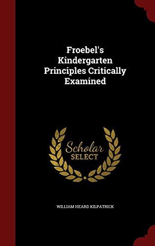 9781297643330: Froebel's Kindergarten Principles Critically Examined
