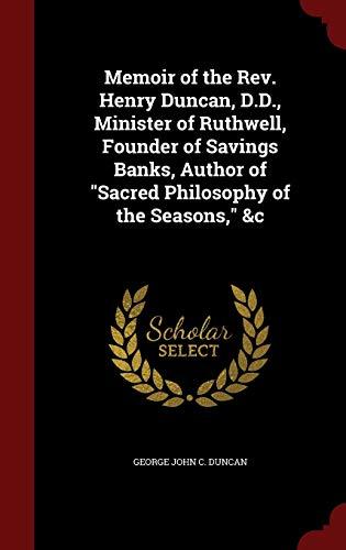 "9781297657290: Memoir of the Rev. Henry Duncan, D.D., Minister of Ruthwell, Founder of Savings Banks, Author of ""Sacred Philosophy of the Seasons,"" &c"