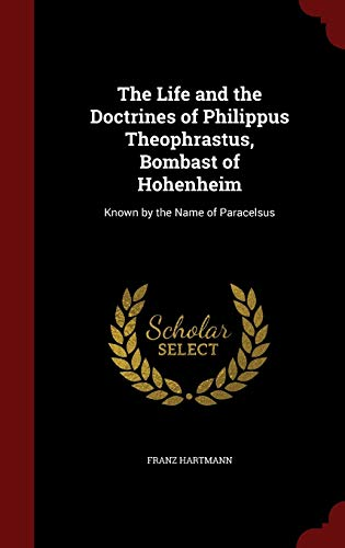 The Life and the Doctrines of Philippus: Franz Hartmann