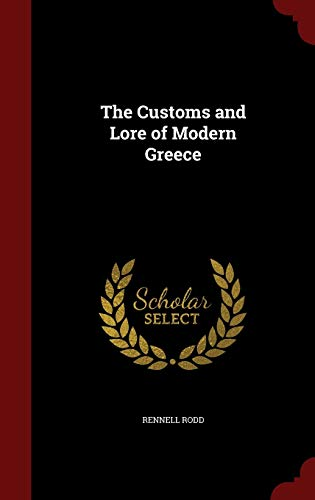 9781297668807: The Customs and Lore of Modern Greece