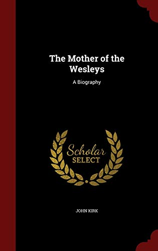 9781297672873: The Mother of the Wesleys: A Biography