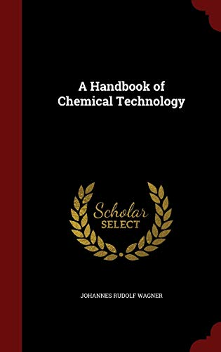 9781297677588: A Handbook of Chemical Technology