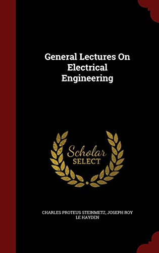 9781297677984: General Lectures On Electrical Engineering