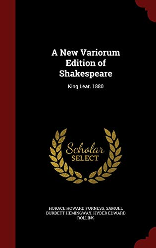 9781297682643: A New Variorum Edition of Shakespeare: King Lear. 1880