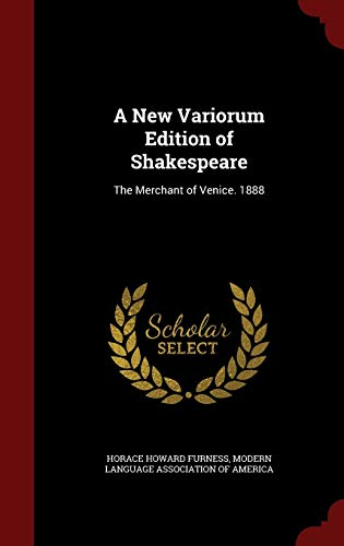 9781297724855: A New Variorum Edition of Shakespeare: The Merchant of Venice. 1888