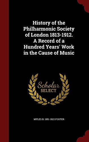 History of the Philharmonic Society of London: Foster, Myles B.