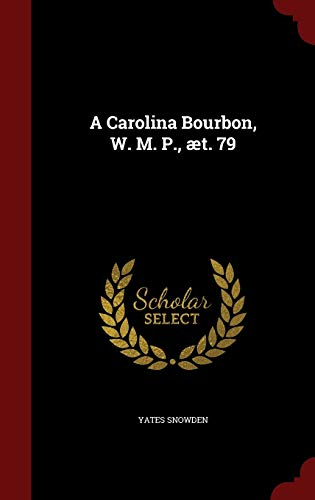 9781297750465: A Carolina Bourbon, W. M. P., æt. 79