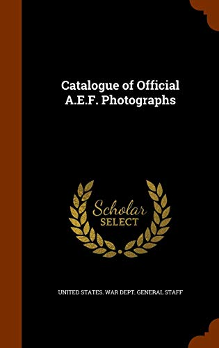 9781297760471: Catalogue of Official A.E.F. Photographs