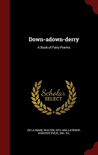 9781297764547: Down-adown-derry: A Book of Fairy Poems