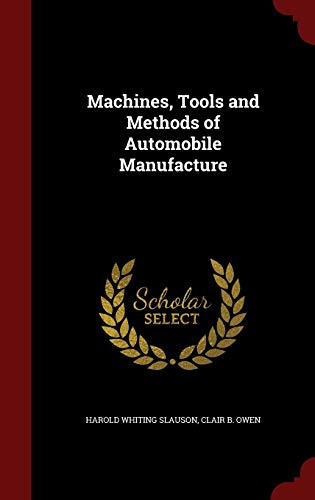 9781297768965: Machines, Tools and Methods of Automobile Manufacture
