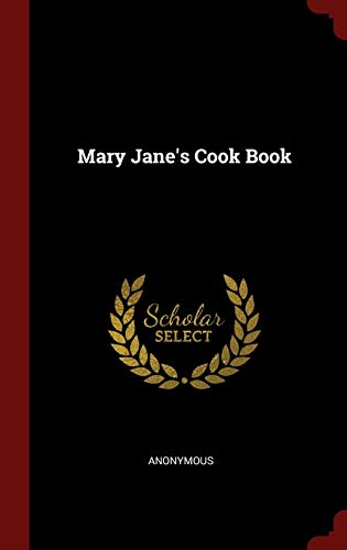 Mary Jane's Cook Book: Anonymous
