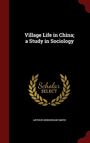 9781297778391: Village Life in China; a Study in Sociology