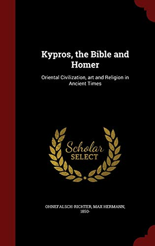 9781297782558: Kypros, the Bible and Homer: Oriental Civilization, art and Religion in Ancient Times
