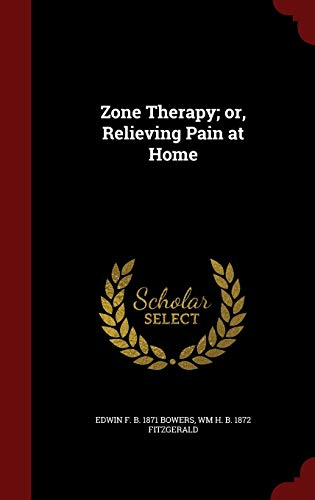 9781297783623: Zone Therapy; or, Relieving Pain at Home