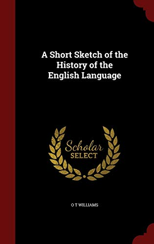 9781297790805: A Short Sketch of the History of the English Language
