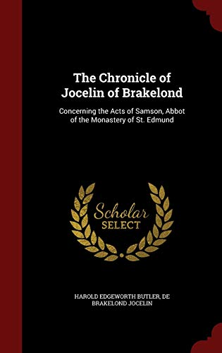 9781297804748: The Chronicle of Jocelin of Brakelond: Concerning the Acts of Samson, Abbot of the Monastery of St. Edmund