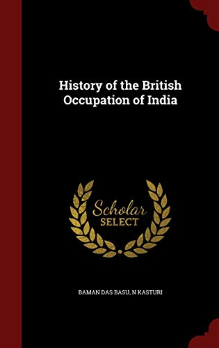 History of the British Occupation of India: Baman Das Basu,