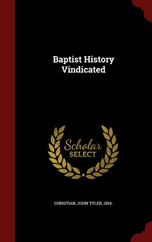 9781297820571: Baptist History Vindicated