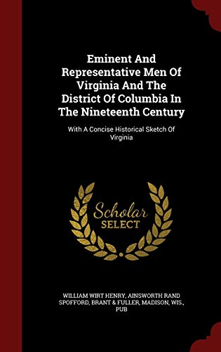 9781297821448: Eminent And Representative Men Of Virginia And The District Of Columbia In The Nineteenth Century: With A Concise Historical Sketch Of Virginia