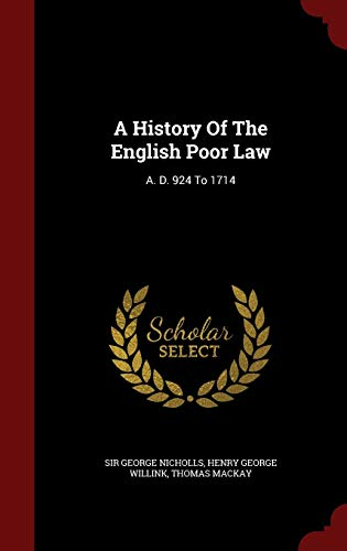 9781297823893: A History Of The English Poor Law: A. D. 924 To 1714