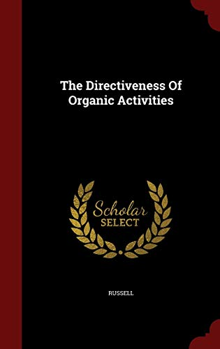 The Directiveness of Organic Activities (Hardback) - S Danielle S Russell Russell
