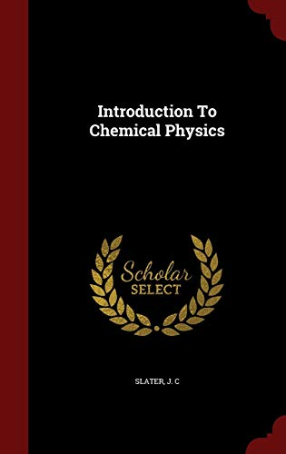 9781297827662: Introduction To Chemical Physics