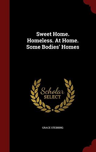 9781297830877: Sweet Home. Homeless. At Home. Some Bodies' Homes