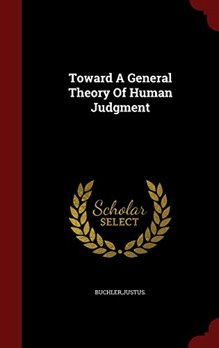 9781297834929: Toward A General Theory Of Human Judgment