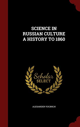 9781297837098: SCIENCE IN RUSSIAN CULTURE A HISTORY TO 1860