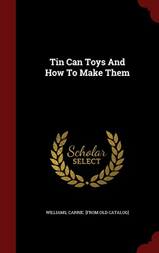 9781297837623: Tin Can Toys And How To Make Them
