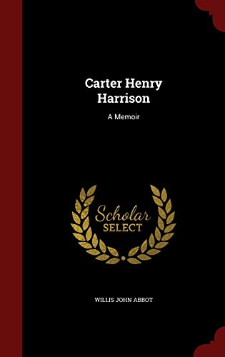 9781297837999: Carter Henry Harrison: A Memoir