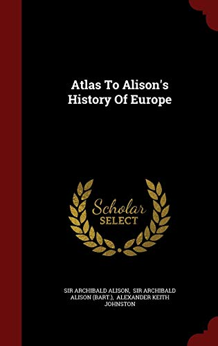 9781297848964: Atlas To Alison's History Of Europe