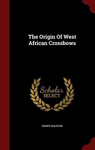 9781297854910: The Origin Of West African Crossbows