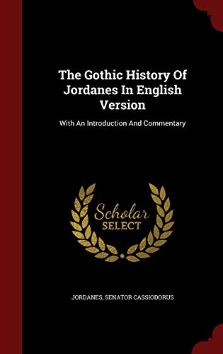 9781297857188: The Gothic History Of Jordanes In English Version: With An Introduction And Commentary