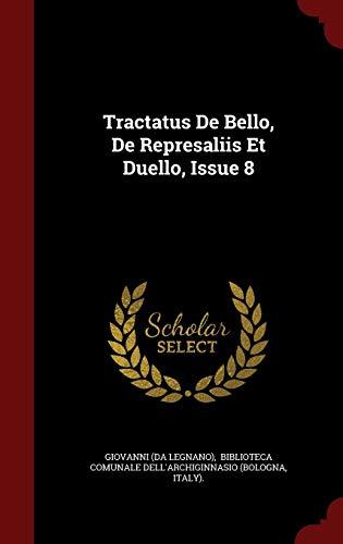 Tractatus de Bello, de Represaliis Et Duello,: Giovanni (Da Legnano),