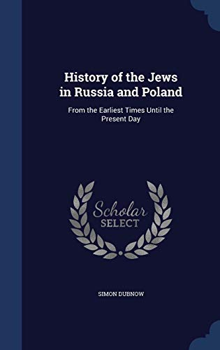 9781297866005: History of the Jews in Russia and Poland: From the Earliest Times Until the Present Day