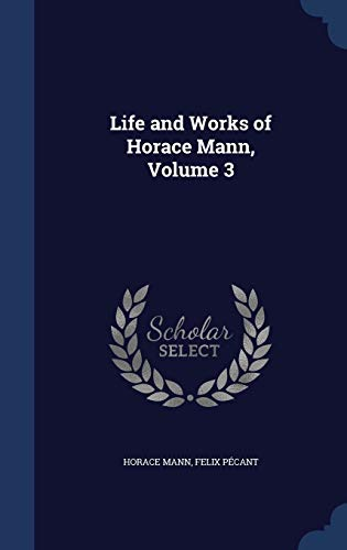 9781297869716: Life and Works of Horace Mann, Volume 3