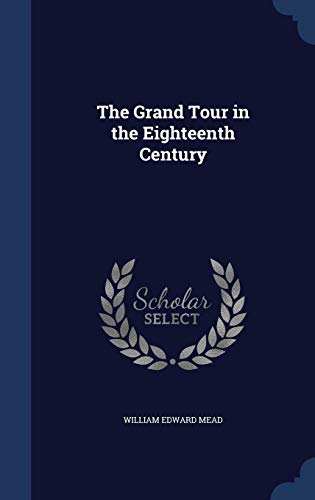 9781297870507: The Grand Tour in the Eighteenth Century